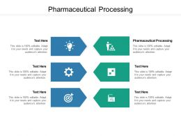 Pharmaceutical Processing Ppt Powerpoint Presentation Icon Influencers Cpb