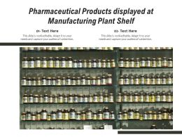Pharmaceutical Products Displayed At Manufacturing Plant Shelf