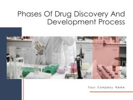Phases Of Drug Discovery And Development Process Powerpoint Presentation Slides