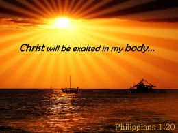 Philippians 1 20 Christ Will Be Exalted Powerpoint Church Sermon