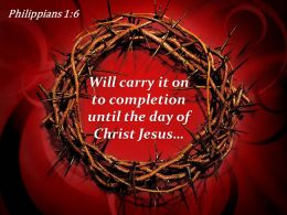 Philippians 1 6 Will Carry It On To Completion PowerPoint Church Sermon