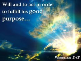 Philippians 2 13 Will and to act in order PowerPoint Church Sermon