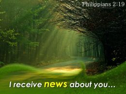Philippians 2 19 I Receive News About You Powerpoint Church Sermon