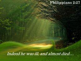 Philippians 2 27 Indeed he was ill PowerPoint Church Sermon