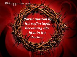Philippians 3 10 Participation In His Sufferings Powerpoint Church Sermon