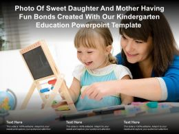 Photo Of Sweet Daughter Mother Having Fun Bonds Created With Our Kindergarten Education Template