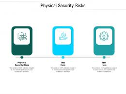 Physical Security Risks Ppt Powerpoint Presentation File Slides Cpb