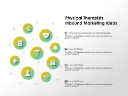 Physical Therapists Inbound Marketing Ideas Ppt Powerpoint Presentation Model Vector