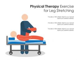 Physical Therapy Exercise For Leg Stretching