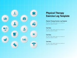 Physical Therapy Exercise Log Template Ppt Powerpoint Presentation Icon Visuals