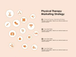 Physical Therapy Marketing Strategy Ppt Powerpoint Presentation Pictures Visual Aids