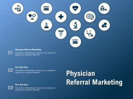 Physician Referral Marketing Ppt Powerpoint Presentation Show Slides