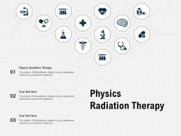 Physics Radiation Therapy Ppt Powerpoint Presentation Layouts Sample