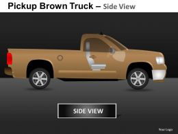 Pickup Brown Truck Side View Powerpoint Presentation Slides DB