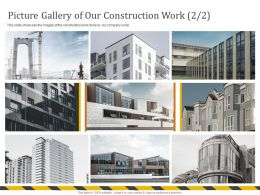 Picture Gallery Of Our Construction Work M700 Ppt Powerpoint Presentation Ideas Example File