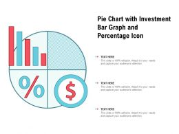 Pie Chart With Investment Bar Graph And Percentage Icon