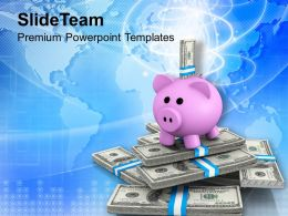 Piggy Bank And Dollar Notes Global Business Finance Powerpoint Templates Ppt Themes And Graphics 0113