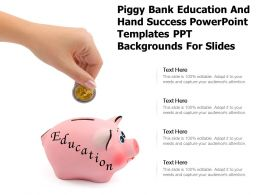 Piggy Bank Education And Hand Success Powerpoint Templates Ppt Backgrounds For Slides