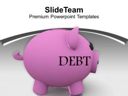Piggy Bank With Debt Financial Business Powerpoint Templates Ppt Themes And Graphics 0313