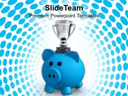 Piggy Bank With Trophy Savings Powerpoint Templates Ppt Themes And Graphics 0213