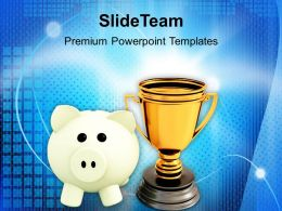 Piggy Bank With Trophy Winner Success Powerpoint Templates Ppt Themes And Graphics 0113