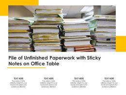 Pile Of Unfinished Paperwork With Sticky Notes On Office Table