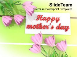 Pink Flowers With Message Happy Mothers Day PowerPoint Templates PPT Themes And Graphics 0513