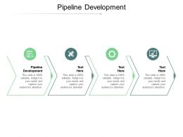 Pipeline Development Ppt Powerpoint Presentation Outline Example Cpb