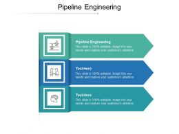 Pipeline Engineering Ppt Powerpoint Presentation Slides Graphics Design Cpb