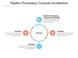Pipeline Processing Computer Architecture Ppt Powerpoint Presentation Layouts Show Cpb