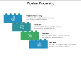 Pipeline Processing Ppt Powerpoint Presentation Professional Ideas Cpb