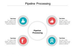 Pipeline Processing Ppt Powerpoint Presentation Show Background Designs Cpb