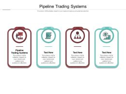 Pipeline Trading Systems Ppt Powerpoint Presentation Infographics Designs Cpb