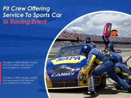 Pit Crew Offering Service To Sports Car In Racing Event