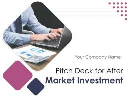 Pitch Deck For After Market Investment Powerpoint Presentation Slides