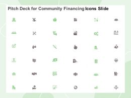 Pitch Deck For Community Financing Icons Slide Ppt Powerpoint Presentation Outline Layout