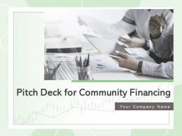 Pitch Deck For Community Financing Powerpoint Presentation Slides
