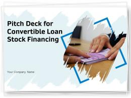 Pitch Deck For Convertible Loan Stock Financing Powerpoint Presentation Slides