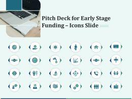 Pitch Deck For Early Stage Funding Icons Slide Ppt Outline Files