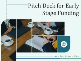 Pitch Deck For Early Stage Funding Powerpoint Presentation Slides