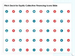 Pitch Deck For Equity Collective Financing Icons Slide Ppt Powerpoint Presentation Designs