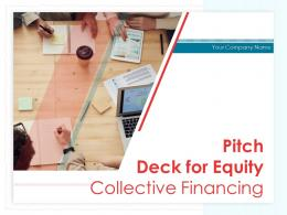Pitch Deck For Equity Collective Financing Powerpoint Presentation Slides