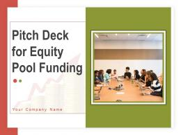 Pitch Deck For Equity Pool Funding Powerpoint Presentation Slides