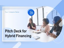 Pitch Deck For Hybrid Financing Powerpoint Presentation Slides