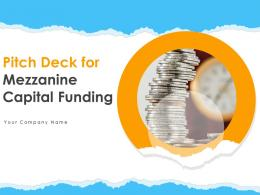 Pitch Deck For Mezzanine Capital Funding Powerpoint Presentation Slides