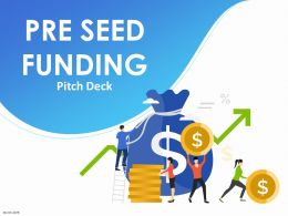Pitch Deck For Pre Seed Funding Powerpoint Presentation Slides