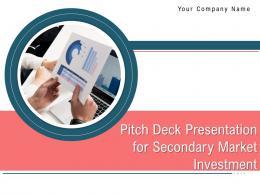 Pitch Deck Presentation For Secondary Market Investment Powerpoint Presentation Slides