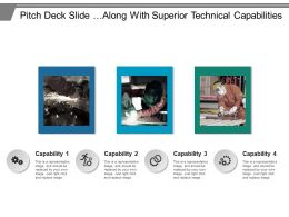 Pitch Deck Slide Along With Superior Technical Capabilities Example Of PPT