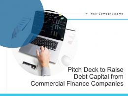 Pitch Deck To Raise Debt Capital From Commercial Finance Companies Powerpoint Presentation Slides