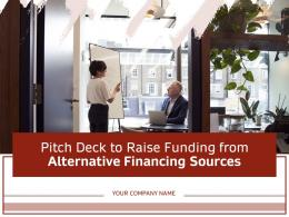 Pitch Deck To Raise Funding From Alternative Financing Sources Powerpoint Presentation Slides